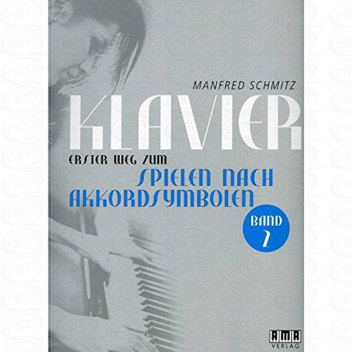 Klavier spielen nach Akkordsymbolen 2 - arrangiert für Klavier [Noten/Sheetmusic] Komponist : SCHMITZ MANFRED