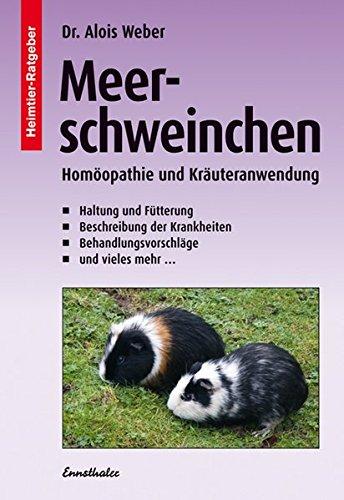 Meerschweinchen: Homöopathie und Kräuteranwendung (Heimtier-Ratgeber)