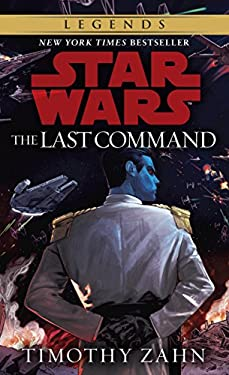 The Last Command: Star Wars Legends (The Thrawn Trilogy) (Star Wars: The Thrawn Trilogy Book 3) (English Edition)