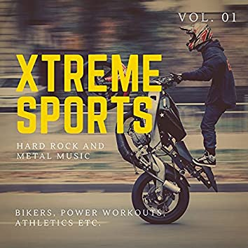 Xtreme Sports - Hard Rock And Metal Music For Bikers, Power Workouts, Athletics Etc. Vol. 01