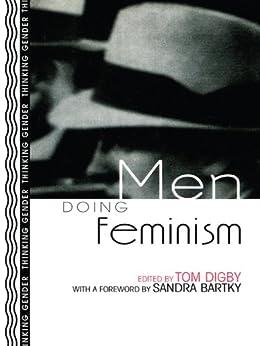 Men Doing Feminism (Thinking Gender) by [Tom Digby, Sandra Bartky]