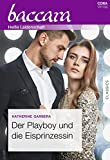 Der Playboy und die Eisprinzessin (Baccara)