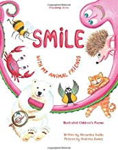 Smile with My Animal Friends: Illustrated Children's Poems (Friendship) (Volume 1)