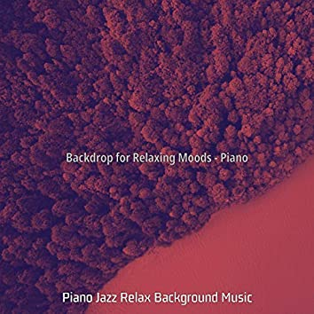 Backdrop for Relaxing Moods - Piano