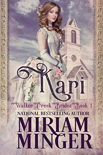 Kari: A Sweet Western Historical Romance (Walker Creek Brides Book 1) by [Miriam Minger]