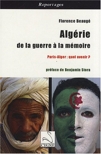 Algérie, de la guerre à la mémoire : Paris-Alger : quel avenir ?