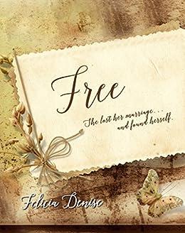 Free, a Novella by [Felicia Denise]