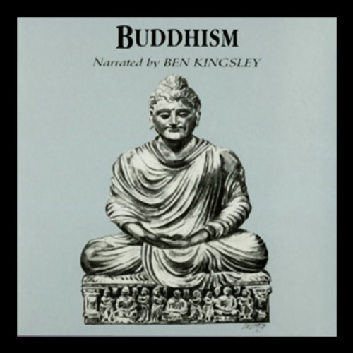 Buddhism                   By:                                                                                                                                 Dr. Winston King                               Narrated by:                                                                                                                                 Ben Kingsley                      Length: 2 hrs and 59 mins     62 ratings     Overall 3.8