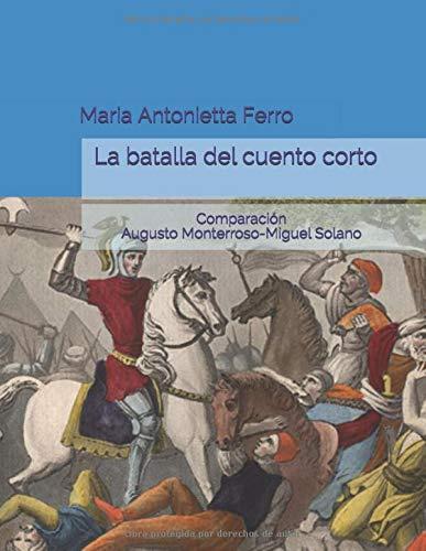 La batalla del cuento corto: Comparación Augusto Monterroso-Miguel Solano