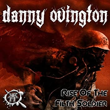 Rise Of The Filth Soldier
