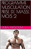 PROGRAMME MUSCULATION PRISE DE MASSE MOIS 2