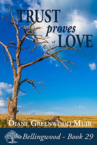 Trust Proves Love (Bellingwood Book 29)