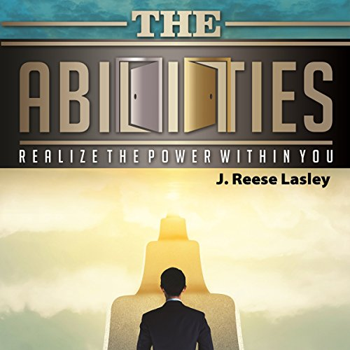 The Abilities: Realize the Power Within You audiobook cover art