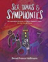 Sex, Drugs & Symphonies: Die unglaubliche Geschichte von Adrian, Riggbert & Theyler