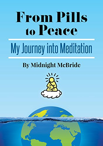 From Pills to Peace: My Journey into Meditation  *** Number 1 Book ***