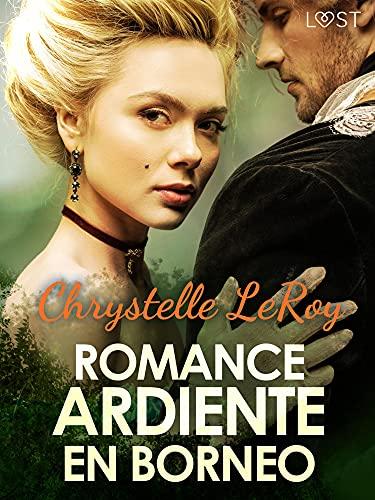 Romance ardiente en Borneo de Chrystelle Leroy