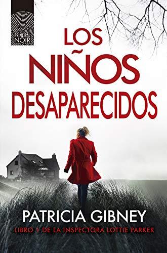 Los niños desaparecidos (Lottie Parker nº 1) eBook: Gibney ...