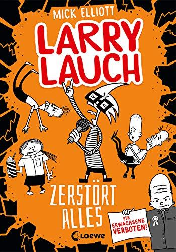 Larry Lauch zerstört alles: Lustiger Comic-Roman für Jungen und Mädchen ab 9 Jahre (German Edition)