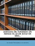 Jornada De Torrejón De Ardoz: El 22 De Julio De 1843...