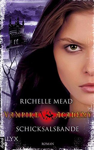 Vampire Academy - Schicksalsbande (Vampire-Academy-Reihe 6)