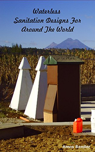 Waterless Toilet Designs For Around Our World (English Edition)