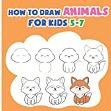 How To Draw Animals For Kids 5-7: This book provides simple lessons guiding kids how to draw animal step by step.
