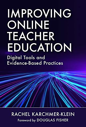 Improving Online Teacher Education: Digital Tools and Evidence-Based Practices