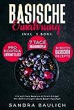 Basische Ernährung: Inkl. 3 Boni - Pro-Kontra-Lebensmittelliste - 7 Tage Ernährungsplan - 30 besten basischen Rezepte Die optimale Balance in Ihrem Körper mit dem richtigen...