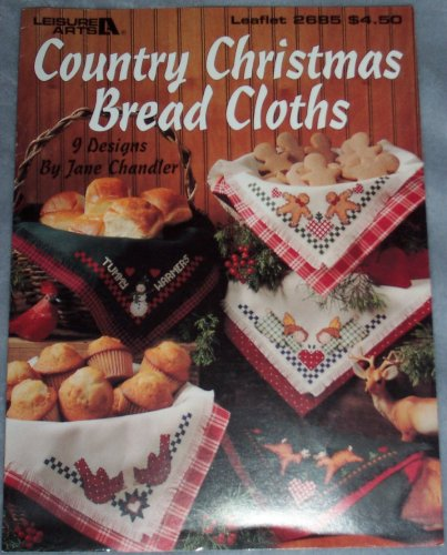 CROSS STITCH COUNTED Country Christmas Bread Cloths: 9 Designs (Cross Stitch) (Leisure Arts, 2685 [Paperback])