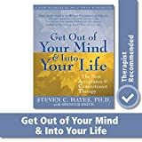 Get Out of Your Mind and Into Your Life: The New Acceptance and Commitment Therapy (A New Harbinger...
