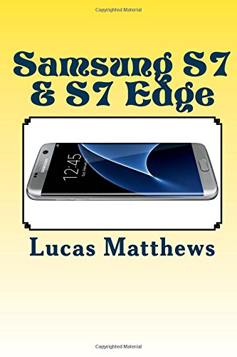 Samsung Galaxy S7 & S7 Edge: The Ultimate User Guide