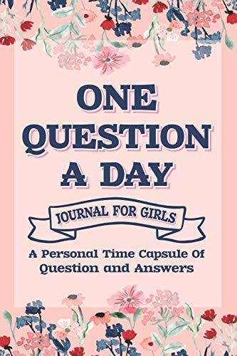 One Question A Day Q & A A Day Journal: One Line A Day Journal Hardcover -A Personal Time Capsule Of Question And Answear, Journal For Girls