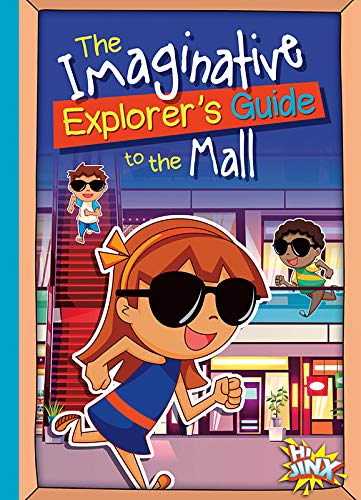 The Imaginative Explorer's Guide to the Mall