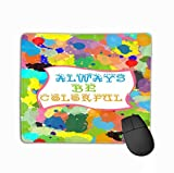 Mouse Pad Colorful Graphic Design be Quote Frame Watercolor Splashed Background Print Rectangle Rubb...