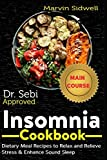 Dr. Sebi Approved Insomnia Cookbook: Dietary Meal Recipes to Relax and Relieve Stress & Enhance Sound Sleep