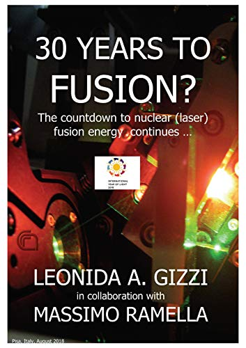 30 YEARS TO FUSION?: The countdown to nuclear (laser) fusion energy continues …