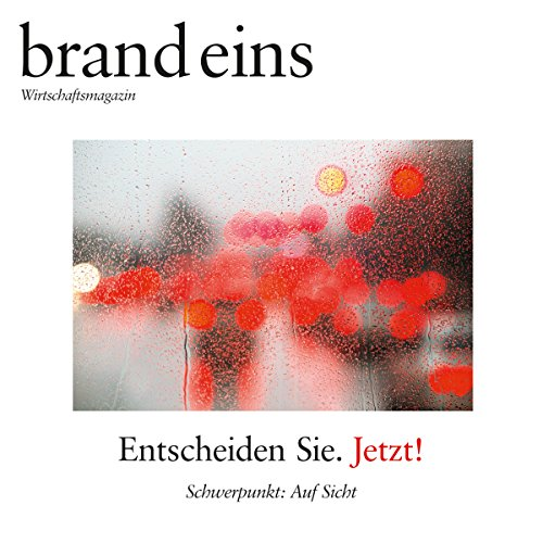 brand eins audio: Auf Sicht                   By:                                                                                                                                 brand eins                               Narrated by:                                                                                                                                 div.                      Length: 5 hrs and 46 mins     Not rated yet     Overall 0.0