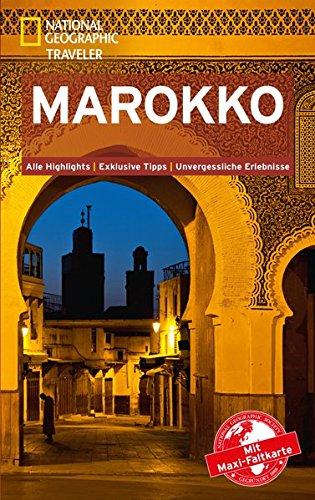 NATIONAL GEOGRAPHIC Reiseführer Marokko: Das ultimative Reisehandbuch mit über 500 Adressen und praktischer Faltkarte zum Herausnehmen für alle Traveler. (National Geographic Traveler)