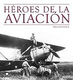 Héroes de la aviación (Ilustrados)