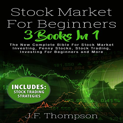 Stock Market Investing for Beginners: 3 Books in 1 Audiobook By J.F. Thompson cover art