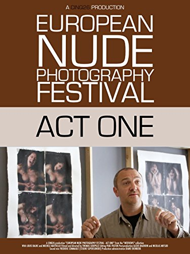 European Nude Photography Festival/Act One