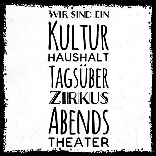 how about tee? - Kulturhaushalt. Tagsüber Zirkus, abends Theater - stylischer Kühlschrank Magnet mit lustigem Spruch-Motiv - zur Dekoration oder als Geschenk