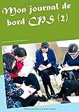 Mon journal de bord CPS (2) Cahier d'éducation aux compétences psychosociales
