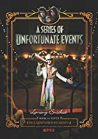 A Series of Unfortunate Events #9: The Carnivorous Carnival Netflix Tie-in (A Series of Unfortunate Events, 9)