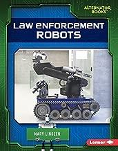 Law Enforcement Robots (Cutting-Edge Robotics (Alternator Books ® ))