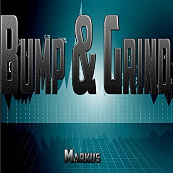 Bump & Grind (Remixed)