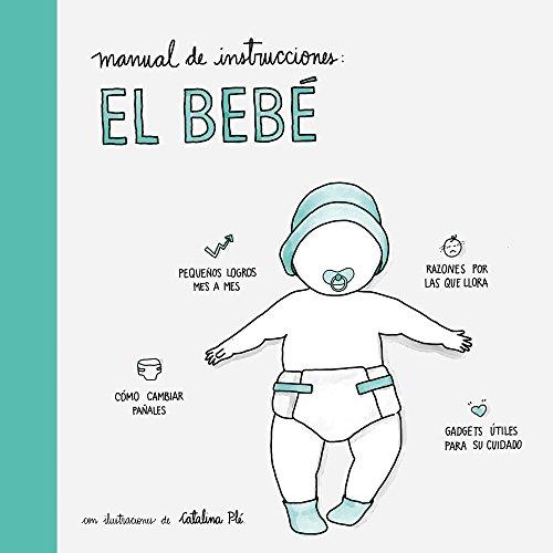 Manual de instrucciones: el bebé: Con ilustraciones de Catalina Plé (Pequeños libros)