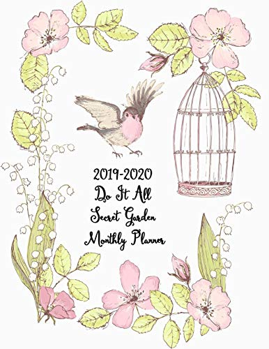 2019-2020 Do It All Secret Garden Monthly Planner: Pretty Simple 24 Months  Calendar Planner - Get Organized. Get Focused. Take Action Today and Achieve Your Goals