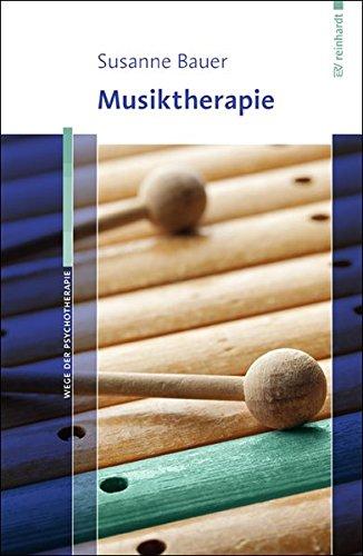 Musiktherapie (Wege der Psychotherapie)