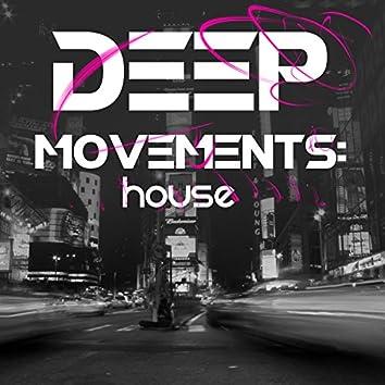 Deep Movements: House